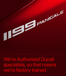 We're Authorised Ducati specialists, so that means we're factory trained
