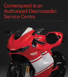 Cornerspeed is an Authorised Desmosedici Service Centre